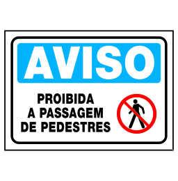 Placa Proibido a Passagem de Pedrestre