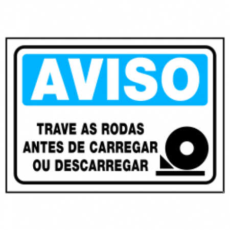 Placa Trave as Rodas antes de Carregar e Descarregar